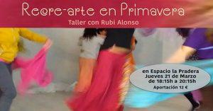 Taller Recre-arte en Primavera con Rubi Alonso @ Espacio La Pradera | Madrid | Spain